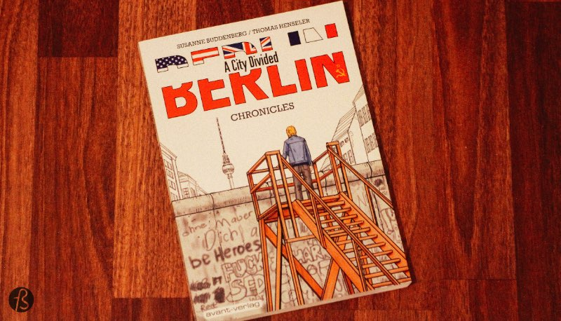 Fotostrasse Holiday Gift Guide: Berlin Books - For almost 30 years, Berlin was divided by a wall that tore friends and family apart. With that in mind, Susanne Buddenberg and Thomas Henseler interviewed contemporary witnesses and recorded their stories and created this wonderful comic book.