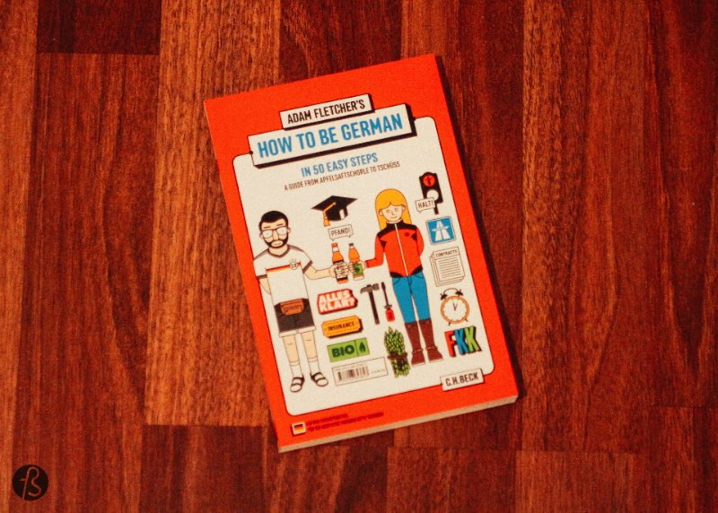 Fotostrasse Holiday Gift Guide: Berlin Books Guide How to be German - How to Be German in 50 Easy Steps is the perfect present for that friend that just moved in. Welcome to Berlin, little Ausländer.