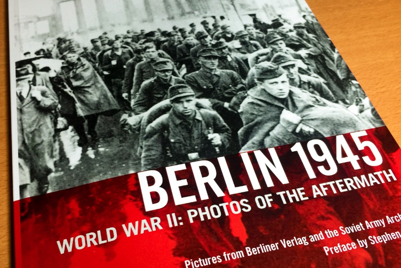 Berlin 1945 – Photos of the Aftermath