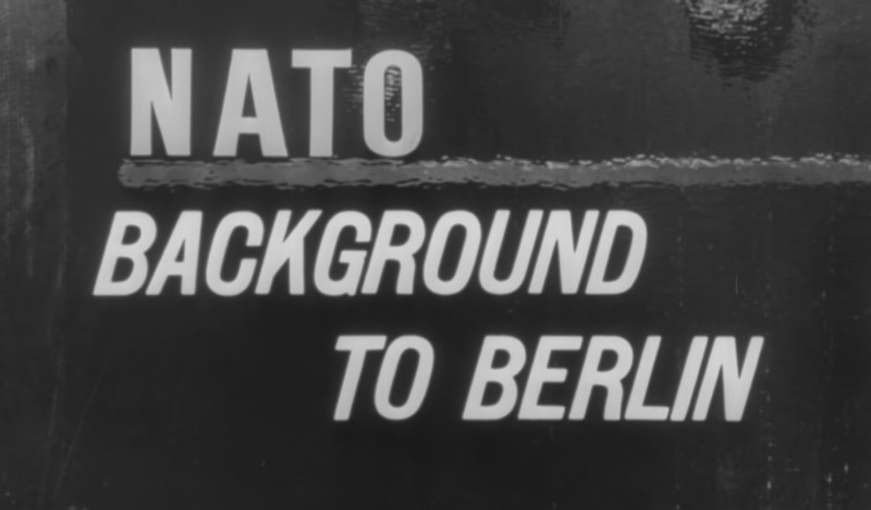 Background to Berlin: A NATO Information Service explaining everything about Berlin from 1945 to 1961