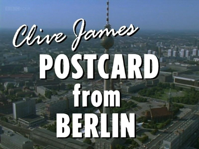 Postcard from Berlin with Clive James